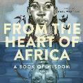 From the Heart of Africa A book of Wisdom