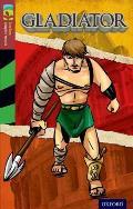 Oxford Reading Tree Treetops Graphic Novels: Level 15: Gladiator