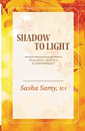 Shadow to Light: Transformational Journeys from Abuse & Betrayal to Empowerment