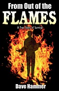 From Out of the Flames: A True Story of Survival