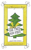 The Tree for Free and the Trees of Christmases Past
