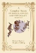 A Compleate History of Magick, Sorcery, and Witchcraft