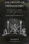 The History of Freemasonry Volume 2: Its Legends and Traditions, Its Chronological History