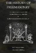 The History of Freemasonry Volume 3: Its Legends and Traditions, Its Chronological History