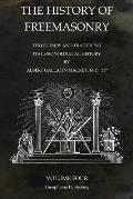 The History of Freemasonry Volume 4: Its Legends and Traditions, Its Chronological History