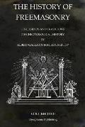 The History of Freemasonry Volume 5: Its Legends and Traditions, Its Chronological History