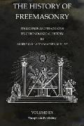 The History of Freemasonry Volume 6: Its Legends and Traditions, Its Chronological History