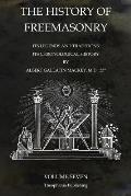 The History of Freemasonry Volume 7: Its Legends and Traditions, Its Chronological History