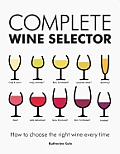 Complete Wine Selector How to Choose the Right Wine Every Time