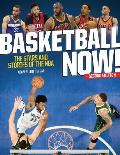 Basketball Now The Stars & Stories of the NBA