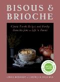 Bisous & Brioche Classic French Recipes & Family Favorites from a Life in France