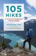 105 Hikes in & Around Southwestern British Columbia