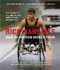 Rick Hansens Man in Motion World Tour 30 Years Later A Celebration of Courage Strength & the Power of Community