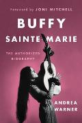 Buffy Sainte Marie The Authorized Biography