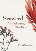 Seaweed An Enchanting Miscellany