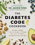Diabetes Code Cookbook Delicious Healthy Low Carb Recipes to Manage Your Insulin & Prevent & Reverse Type 2 Diabetes