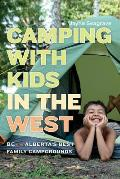 Camping with Kids in the West BC & Albertas Best Family Campgrounds