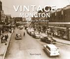 Vintage Moncton: A History in Pictures