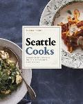 Seattle Cooks Signature Recipes from the Citys Best Chefs & Bartenders