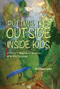 Putting the Outside Inside Kids: A Father's Algonquin Journey With His Daughter