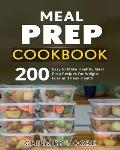 Meal Prep Cookbook: 200 Easy to Make Healthy Meal Prep Recipes for Weight Loss and Peak Health