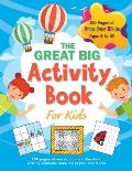 The Great Big Activity Book For Kids: (Ages 8-10) 150 pages of mazes, connect-the-dots, writing prompts, coloring pages, and more!