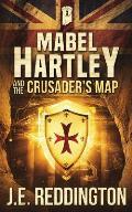 Mabel Hartley and the Crusader's Map
