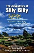 The Adventures of Silly Billy: Sillogy: Volume 1.