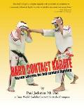 Hard Contact Karate: Karate Secrets for full contact fighting