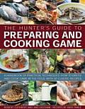 The Hunter's Guide to Preparing and Cooking Game