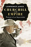 Churchill & Empire A Portrait of an Imperialist
