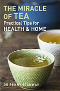 Miracle of Tea Practical Tips for Health Home & Beauty