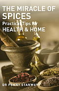 Miracle of Spices Practical Tips for Health Home & Beauty