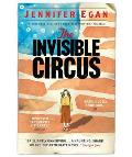 The Invisible Circus. by Jennifer Egan
