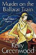 Murder on the Ballarat Train A Phryne Fisher Mystery