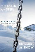 The Taste of Steel - The Smell of Snow