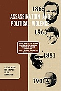 Assassination and Political Violence: A Report to the National Commission on the Causes and Prevention of Violence (1969)
