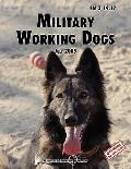 Military Working Dogs: The Official U.S. Army Field Manual FM 3-19.17 (1 July 2005 revision)