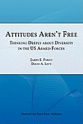Attitudes Aren't Free: Thinking Deeply about Diversity in the U.S. Armed Forces