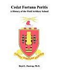Cedat Fortuna Peritis: A History of the Field Artillery School