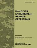Maneuver Enhancement Brigade Operations: The official U.S. Army Field Manual FM 3-90.31 (February 2009)
