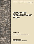 Dismounted Recconnaisance Troop: The Official U.S. Army Tactics, Techniques, and Procedures (Attp) Manual 3.20-97 (November 2010)