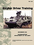 Stryker Driver Training: The official U.S. Army Training Manual TC 7-21 (December 2006)
