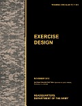 Excercise Design: The Official U.S. Army Training Manual Tc 7-101 November 2010)