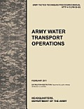 Army Water Transport Operations: The official U.S. Army Tactics, Techniques, and Procedures manual ATTP 4-15 (FM 55-50), February 2011