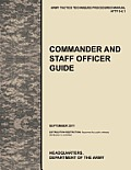 Commander and Staff Officer Guide: The Official U.S. Army Tactics, Techniques, and Procedures Manual Attp 5-0.1, September 2011