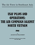 USAF Plans and Operations: The Air Campaign Against North Vietnam 1966