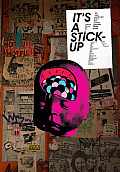 Its a Stick Up 20 Real Wheat Paste Ups from the Worlds Greatest Street Artists