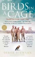 Birds in a Cage: the Remarkable Story of How Four Prisoners of War Survived Captivity