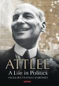 Attlee A Life in Politics